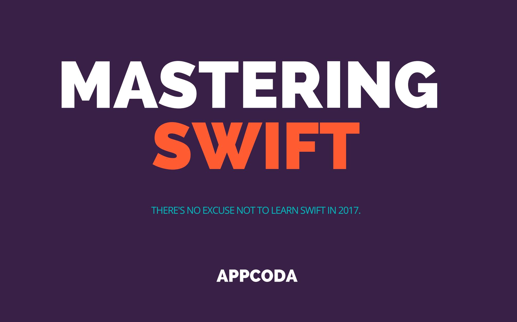 Mastering Swift: Enumerations, Closures, Generics, Protocols