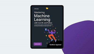 Announcing Mastering Machine Learning with Core ML and Python